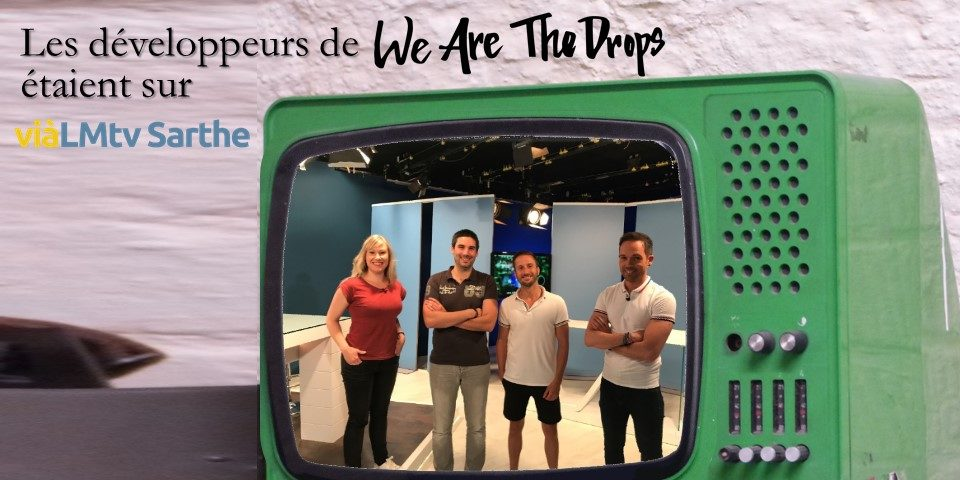 Les développeurs de We Are The Drops dans les studios de LM TV Sarthe